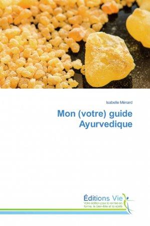 mon (votre) guide ayurvedique - éditions vie - 9786139588473 -