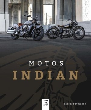 Motos Indian - etai - editions techniques pour l'automobile et l'industrie - 9791028301330 -