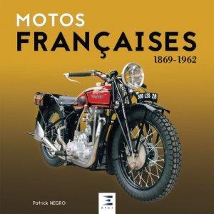 Motos françaises 1869-1964 - etai - editions techniques pour l'automobile et l'industrie - 9791028301859 -