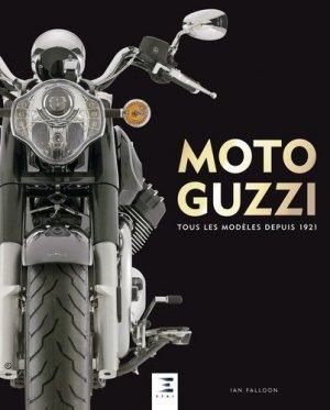 Moto guzzi, tous les modèles depuis 1921 - etai - editions techniques pour l'automobile et l'industrie - 9791028302085 -