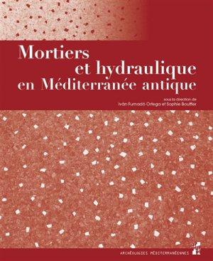 Mortiers et hydraulique en Méditerranée antique - publications de l'universite de provence - 9791032002193 -