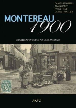 Montereau 1900 - AKFG Editions - 9791095061106 -
