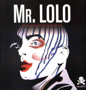 Mr. Lolo. Art plastique et belles dentelles - Critères - 9782370260352 -