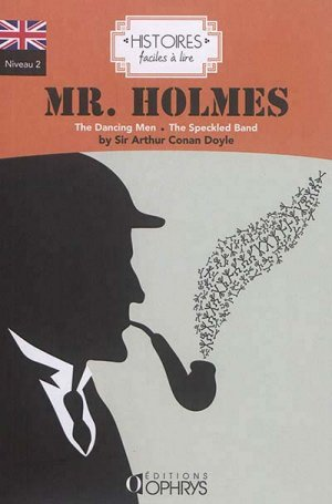 Mr Holmes - The Dancing Men followed by The Speckled Band - ophrys - 9782708014756 -