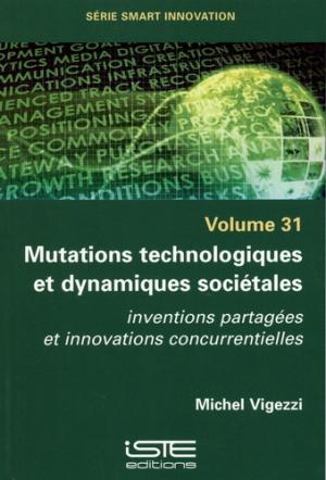 Mutations technologiques et dynamiques sociétales - Volume 31 - iste - 9781784057206 -