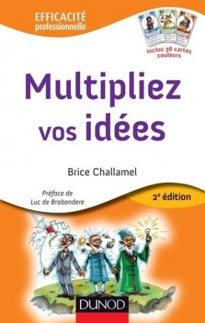 Multipliez vos idées. 2e édition - Dunod - 9782100587544 -