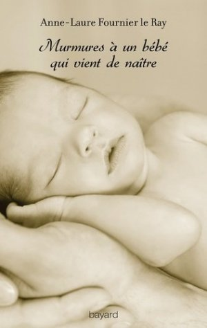 Murmures à un bébé qui vient de naître - Bayard - 9782227489431 -