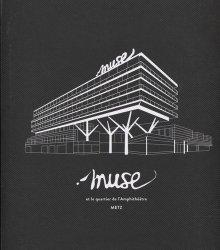 Muse et le quartier de l'Amphithéâtre, Metz - Archibooks - 9782357334687 -