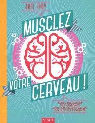Musclez votre cerveau ! Faites travailler vos neurones avec plus de 300 puzzles, devinettes et énigmes - Vigot - 9782711423279 -