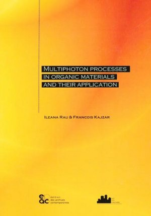Multiphoton Processes in Organic Materials and their Application - archives contemporaines - 9782813000514 -