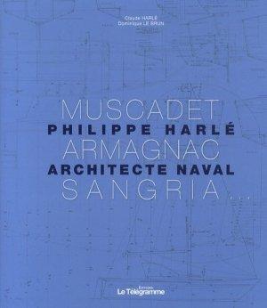Muscadet, Armagnac, Sangria... Philippe Harlé, architecte naval - Le Télégramme - 9782848332567 - https://fr.calameo.com/read/000015856c4be971dc1b8