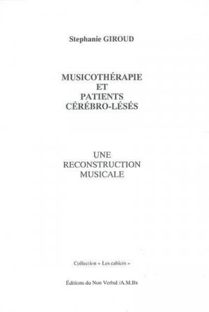 Musicothérapie et patients cérébro-lésés - du non verbal - 9782906274563 -