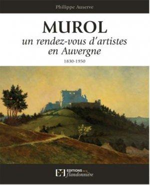 Murol. Un rendez-vous d'artistes en Auvergne (1830-1950) - de la flandonniere - 9782918098966 -