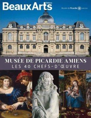 Musée de Picardie Amiens. Les 40 chefs-d'oeuvre - beaux arts - 9791020405784 -