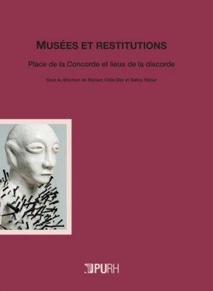 Musées et restitutions - presses universitaires de rouen et du havre - 9791024008592 -