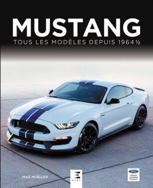Mustang, tous les modeles depuis 1964 1/2 - etai - editions techniques pour l'automobile et l'industrie - 9791028301064 -