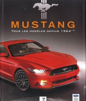 MUSTANG, tous les modèles depuis 1964 1/2 - etai - editions techniques pour l'automobile et l'industrie - 9791028303273 -