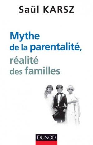 Mythe de la parentalité, réalité des familles - dunod - 9782100713080 -