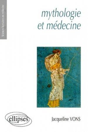 Mythologie et médecine - ellipses - 9782729801069