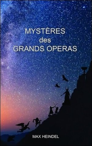 Mystères des grands opéras - Ensro - Enseignements Rosicruciens Editions - 9782900210086 -