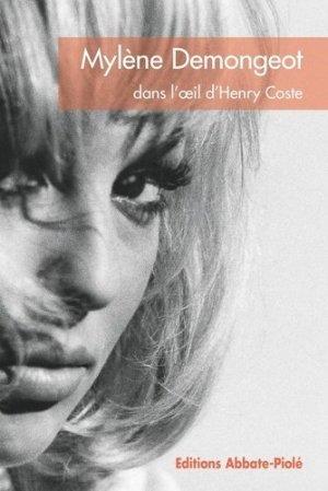 Mylène Demongeot dans l'oeil d'Henry Coste - Editions Abbate-Piolé - 9782917500163 -