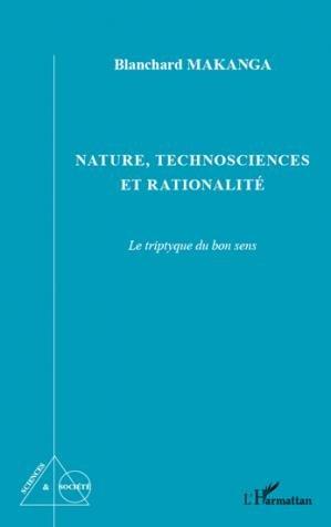 Nature, technosciences et rationalité - l'harmattan - 9782296969605 -