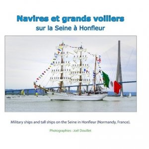 Navires et grands voiliers sur la Seine à Honfleur. Edition bilingue français-anglais - books on demand editions - 9782322132942 -