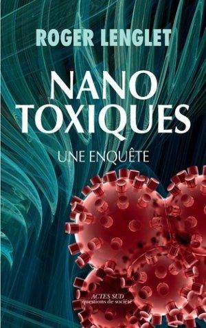 Nanotoxiques - actes sud - 9782330030346 -