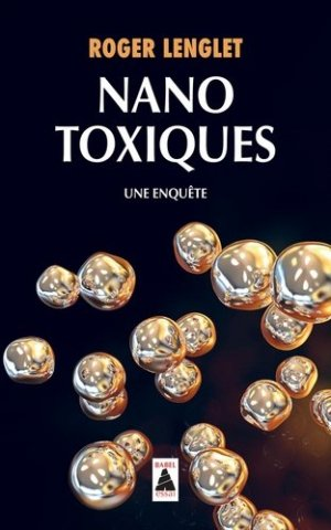 Nanotoxiques - actes sud  - 9782330118495 -