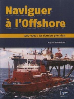 Naviguer à l'Offshore. 1980-1990 : les derniers pionniers - marines - 9782357430990 -