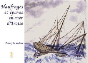 Naufrages et épaves en mer d'Iroise - Yellow Concept - 9782360631865 -