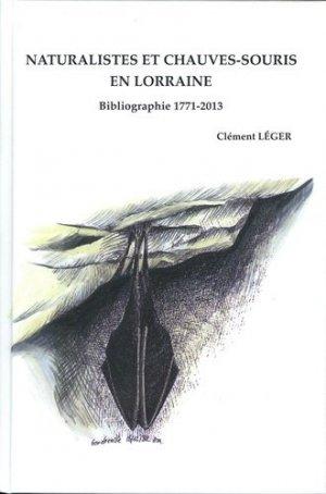 Naturalistes et Chauves-souris en Lorraine - Société d'Histoire et d'Archéologie de Saverne et Environs - 9782363291288 -