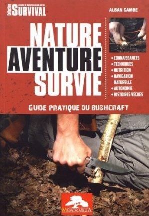 Nature aventure survie. Guide pratique du bushcraft - Memorabilia - 9782377830022 -
