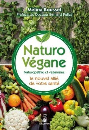 Naturo-végane : l'équilibre alimentaire et la bonne santé végane - dauphin - 9782716316453 -