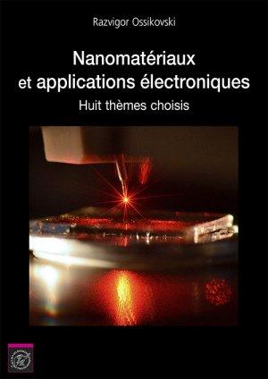 Nanomatériaux et applications électroniques : huit thèmes choisis - ecole polytechnique - 9782730216616