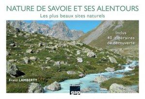 Nature de Savoie et ses alentours - Les plus beaux sites naturels. Inclus 40 itinéraires de découverte - gap - 9782741706151 -