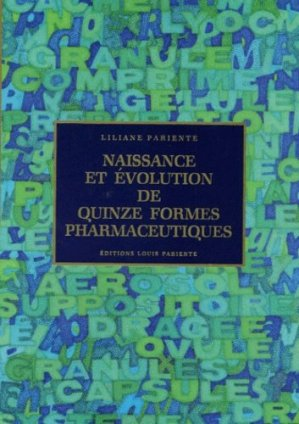 Naissance et évolution de quinze formes pharmaceutiques - Editions Médiqualis - 9782840590071 -