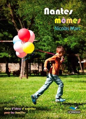 Nantes mômes - Editions d'Orbestier - 9782842381547 - https://fr.calameo.com/read/004967773b9b649212fd0
