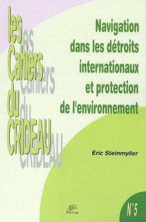 Navigation dans les détroits internationaux et protection de l'environnement. La prévention des pollutions marines accidentelles dans le Pas-de-Calais et les Bouches de Bonifacio - PULIM - 9782842872212 -