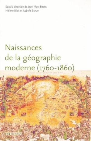 Naissances de la géographie moderne (1760 - 1860) - ens lyon - 9782847882117 -