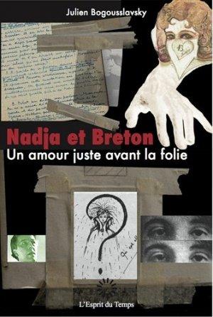 Nadja et Breton. Un amour juste avant la folie - L' Esprit du temps - 9782847952438 -