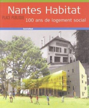 Nantes Habitat. 100 ans de logement social - Editions Joca Seria - 9782848092133 -