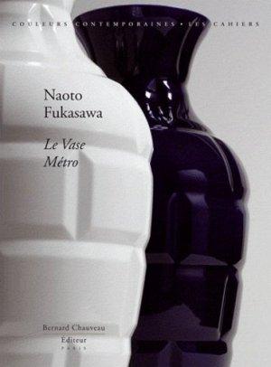 Naoto Fukasawa. Le vase métro - bernard chauveau - 9782915837728 -