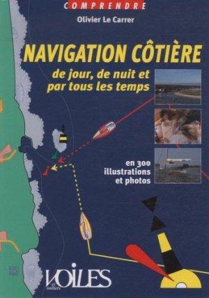 Navigation côtière de jour, de nuit et par tous les temps - Voiles et Voiliers - 9782916083285 -