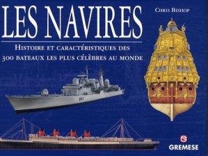 Navires. Histoire et caractéristiques des 300 bateaux les plus célèbres au monde - Gremese - 9788873016618 -