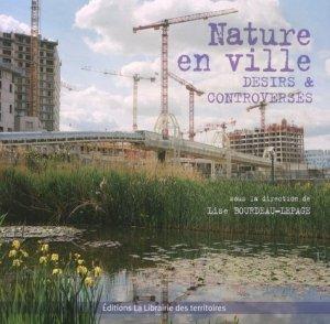 Nature en ville. Désirs et controverses - La librairie des territoires - 9791090369122 -