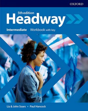 NEW HEADWAY 5TH EDITION, INTERMEDIATE WORKBOOK WITH ANSWERS  | - oxford - 9780194539685 -