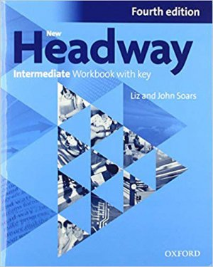 New Headway, 4th Édition Intermediate: Workbook With Key 2019 Edition - oxford - 9780194770279 -