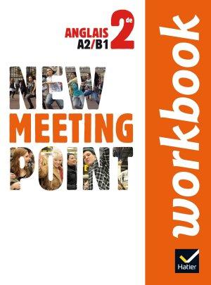 New Meeting Point Anglais 2de : Workbook - hatier - 9782218961991