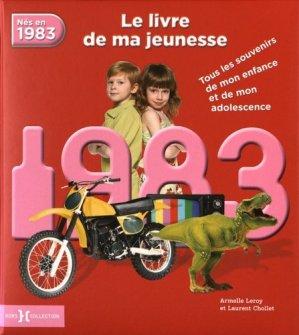 Nés en 1983, le livre de ma jeunesse. Tous les souvenirs de mon enfance et de mon adolescence - Presses de la Cité - 9782258138087 -